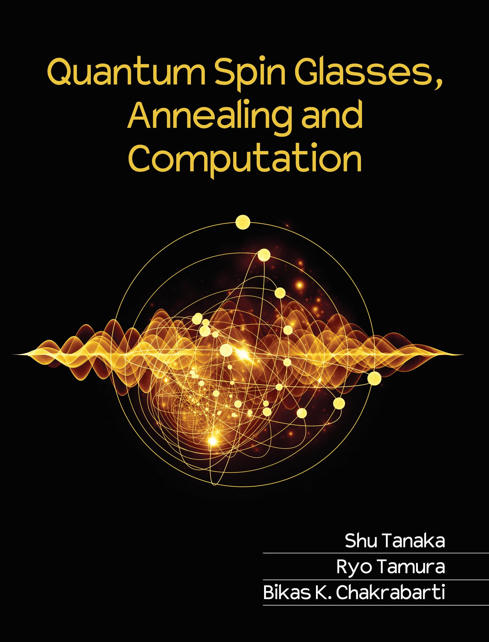 Quantum Spin Glasses, Annealing And Computation (English Edition)