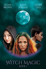 Witch Magic (3 Witches Books Book 1) Kindle Edition