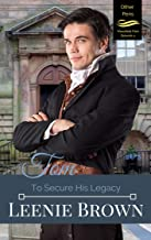 Tom: To Secure His Legacy (Other Pens, Mansfield Park Book 4)