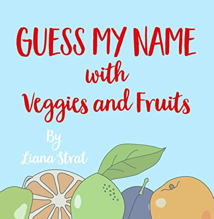 Guess My Name: With Fruits Ang Veggies