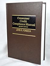 Consumer Credit Compliance Manual Second Edition