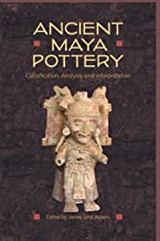 Ancient Maya Pottery: Classification, Analysis, and Interpretation (Maya Studies)