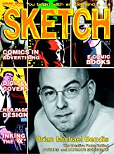 Sketch Magazine 06: Sketch Magazine features Comic Writer Brian Michael Bendis