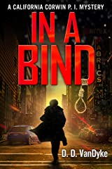 In A Bind: A Private Investigator Crime and Suspense Mystery Thriller (California Corwin P. I. Mystery Series Book 2) Kindle Edition