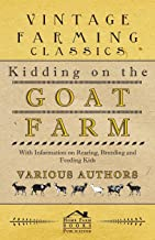 Kidding on the Goat Farm - With Information on Rearing, Breeding and Feeding Kids