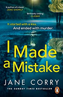 I Made a Mistake: The twist-filled, addictive new thriller from the Sunday Times bestselling author of I LOOKED AWAY