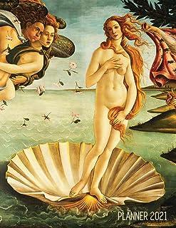 Birth of Venus Daily Planner 2021: Sandro Botticelli Artsy Year Agenda: January - December 12 Months Artistic Italian Rena...