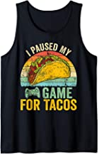 I Paused My Game For Tacos Gamer Saying Funny Tank Top