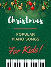 Christmas - Popular Piano Songs for Kids : TOP Classical Carols of All Time for beginners, children, seniors, adults. Very...