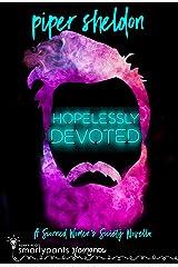 Hopelessly Devoted: A Forced Proximity M/M Novella (Scorned Women Society) Kindle Edition