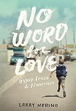No Word for Love: Gyspy Sense and Nonsense