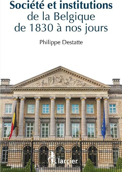 Histoire de la Belgique contemporaine: Société et institutions