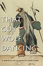 That Guy Wolf Dancing (American Indian Studies)