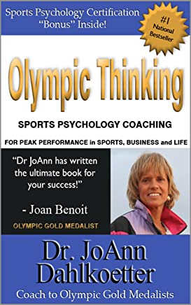 Olympic Thinking: Sports Psychology Coaching for Peak Performance in Sports, Business and Life (English Edition)
