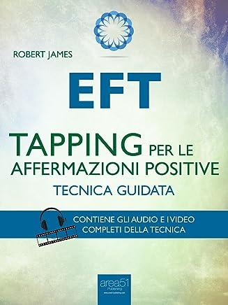 EFT. Tapping per le affermazioni positive: Tecnica guidata