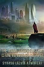 The Anime Trope System: Stone vs. Viper, #6 a LitRPG. Reborn Edition.