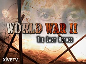 World War II: The Last Heroes