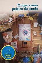 O jogo como prática de saúde (Portuguese Edition)