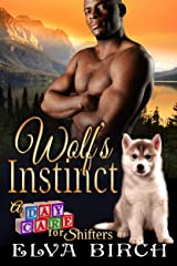 Wolf's Instinct (A Day Care for Shifters Book 1) Kindle Edition