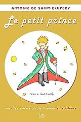 Le petit prince (avec les aquarelles de l'auteur en couleurs) Format Kindle