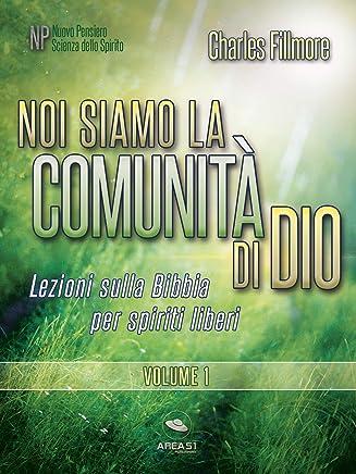 Noi siamo la comunità di Dio vol. 1: Lezioni sulla Bibbia per spiriti liberi