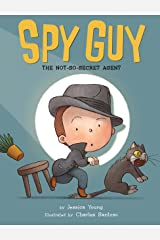 Spy Guy: The Not-So-Secret Agent Kindle Edition