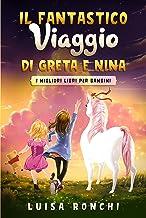 Il Fantastico Viaggio di Greta e Nina : I migliori libri per bambini (Italian Edition)