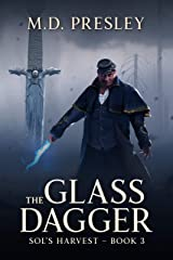 The Glass Dagger (Sol's Harvest Book 3) Kindle Edition