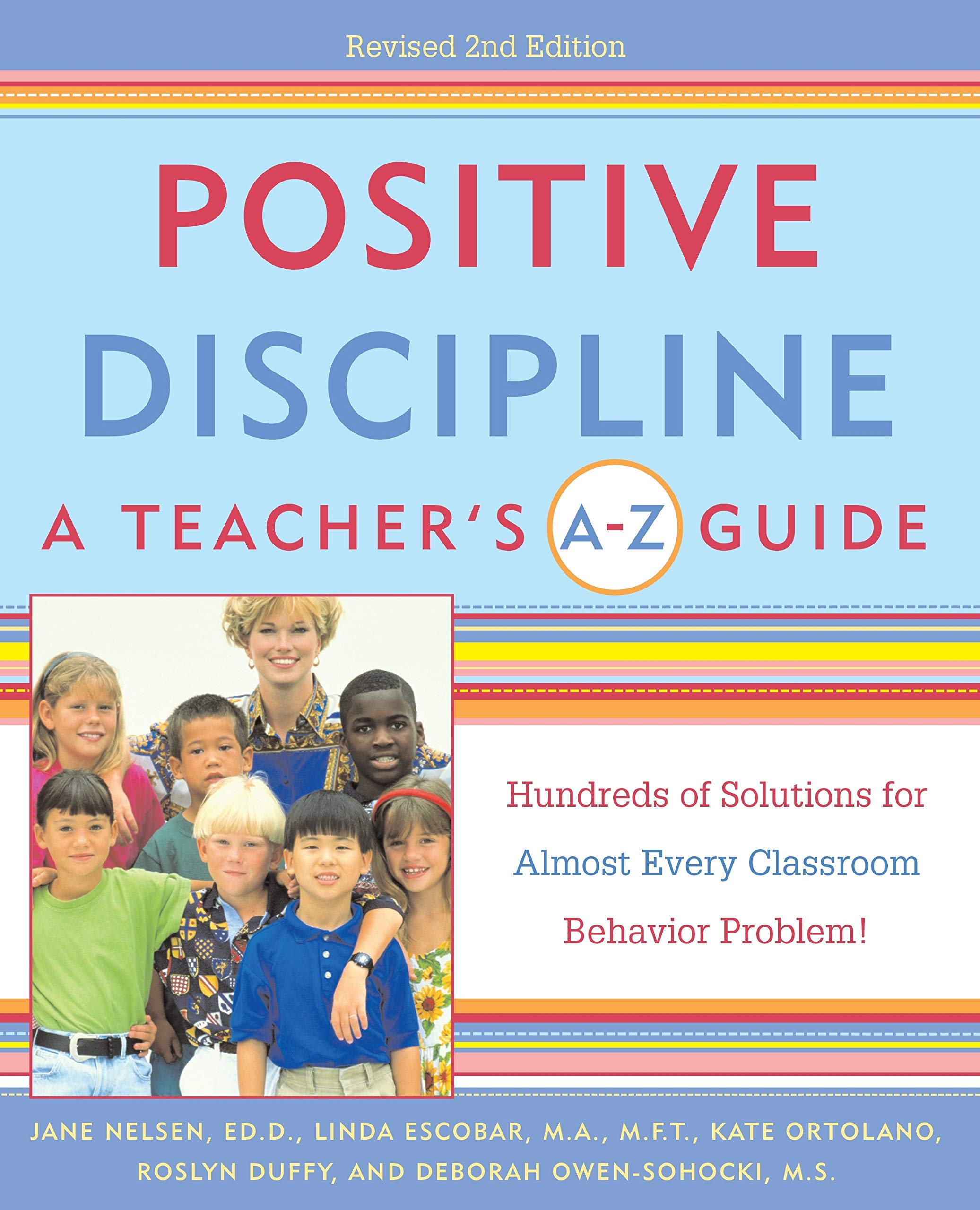 Download Positive Discipline: A Teacher's A-Z Guide, Revised 2nd Edition: Hundreds Of Solutions For Every Possible Classroom Behavi... 