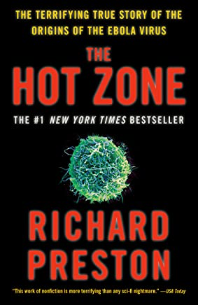 The Hot Zone: The Terrifying True Story of the Origins of the Ebola Virus (English Edition)