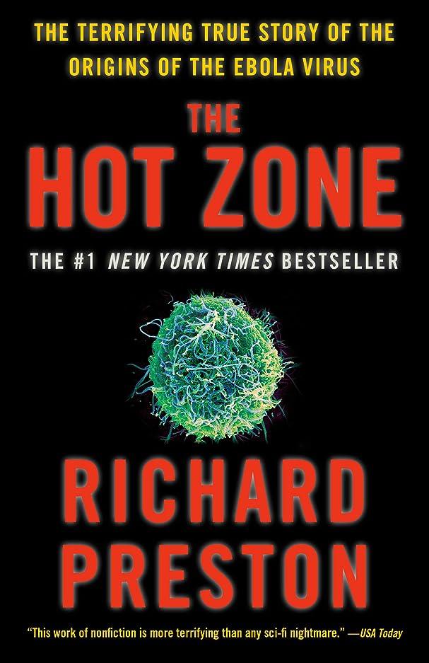 心配控えめな却下するThe Hot Zone: The Terrifying True Story of the Origins of the Ebola Virus (English Edition)