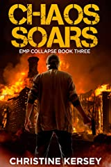 Chaos Soars: A Post-apocalyptic EMP Survival Thriller (EMP Collapse Book Three) Kindle Edition