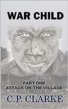 War Child: Attack On The Village (English Edition)