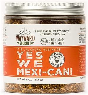 Yes We Mexi-Can Rub & Seasoning by Wayward Gourmet - Mexican, Taco & Fajita Spice Blend