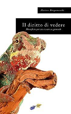 Il diritto di vedere: Manifesto per un evento in generale (Italian Edition)