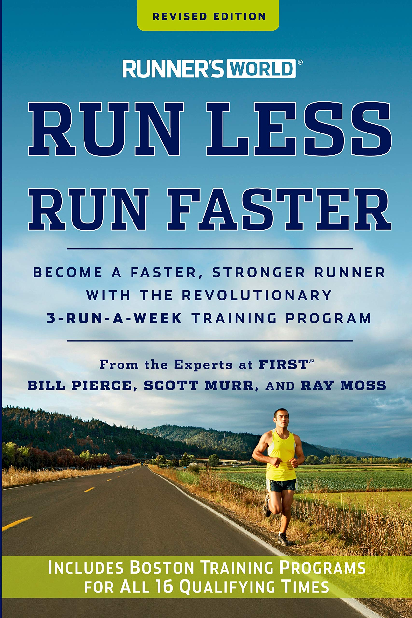 Download Runner's World Run Less, Run Faster: Become A Faster, Stronger Runner With The Revolutionary 3-Run-a-Week Training Program 