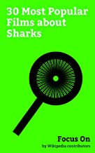 Focus On: 30 Most Popular Films about Sharks: Finding Dory, The Shallows (film), Jaws (film), Finding Nemo, USS Indianapolis: Men of Courage, 47 Meters ... Shark Tale, Soul Surfer (film), etc.