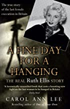 A Fine Day for a Hanging: The Real Ruth Ellis Story (English Edition)