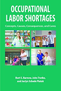 Occupational Labor Shortages: Concepts, Causes, Consequences, and Cures (English Edition)