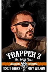 Trapper 2: The Wild Ones (Jokers MC Book 9) Kindle Edition