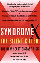 Syndrome X: Overcoming the Silent Killer that Can Give You a Heart Attack