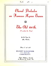 The Old 104th (O Worship the King) for the organ: Choral Preludes on Famous Hymn Tunes