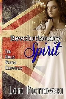 Revolutionary Spirit: The Molly Weston Chronicles