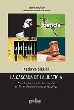 La cascada de la justicia: Cómo los juicios de lesa humanidad están cambiando el mundo de la política (Spanish Edition)