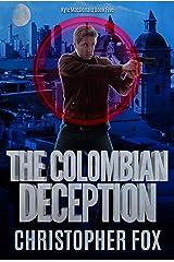 The Colombian Deception (Kyle MacDonald Book 5) Kindle Edition