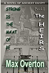 Strong is the Ma'at of Re, Book 2: The Heirs: A Novel of Ancient Egypt (Strong is the Ma'at of Re, Ancient Egyptian Novels) Kindle Edition