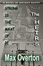 Strong is the Ma'at of Re, Book 2: The Heirs: A Novel of Ancient Egypt (Strong is the Ma'at of Re, Ancient Egyptian Novels)