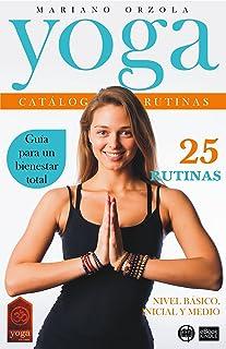 YOGA - CATÁLOGO DE RUTINAS 1: NIVEL BÁSICO, INICIAL Y