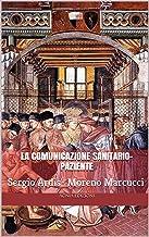 La comunicazione sanitario-paziente (Salute e medicina Vol. 1)