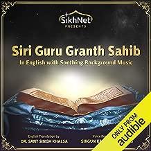 Siri Guru Granth Sahib: The Complete Sikh Scriptures Read in English